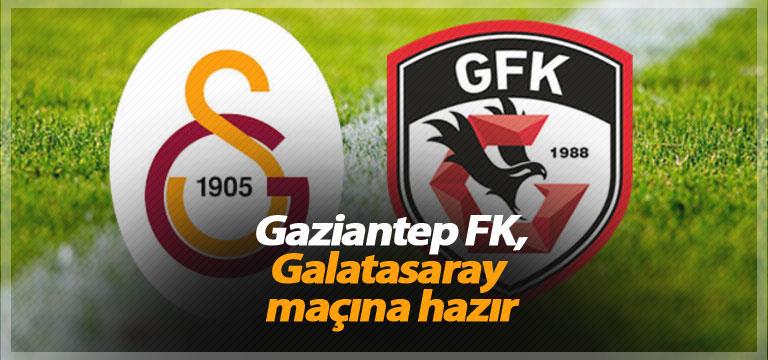 Gaziantep FK, Galatasaray maçına hazır