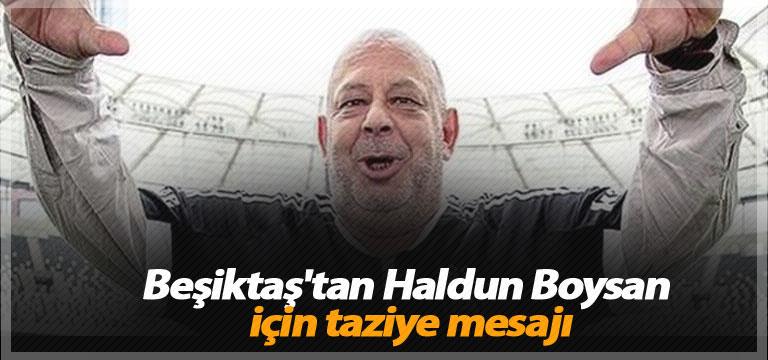 Beşiktaş'tan Haldun Boysan için taziye mesajı