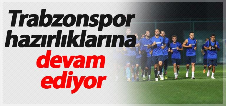 Trabzonspor hazırlıklarına devam ediyor