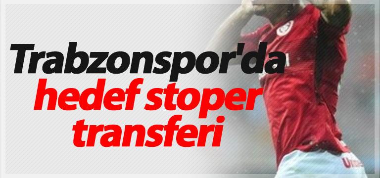 Trabzonspor'da hedef stoper transferi