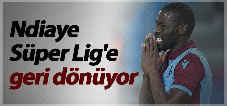 Ndiaye Süper Lig'e geri dönüyor