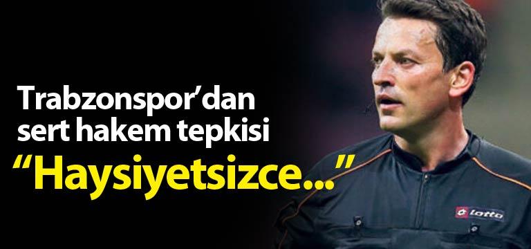 Trabzonspor'dan hakem tepkisi: Vicdanınız sızlıyor mu?