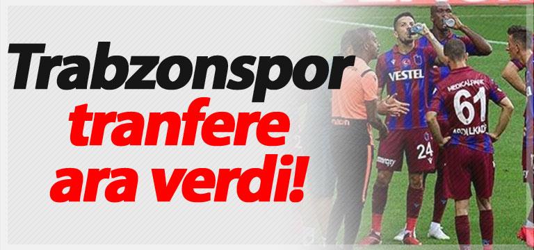 Trabzonspor tranfere ara verdi!