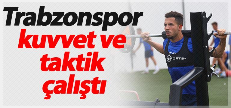 Trabzonspor kuvvet ve taktik çalıştı