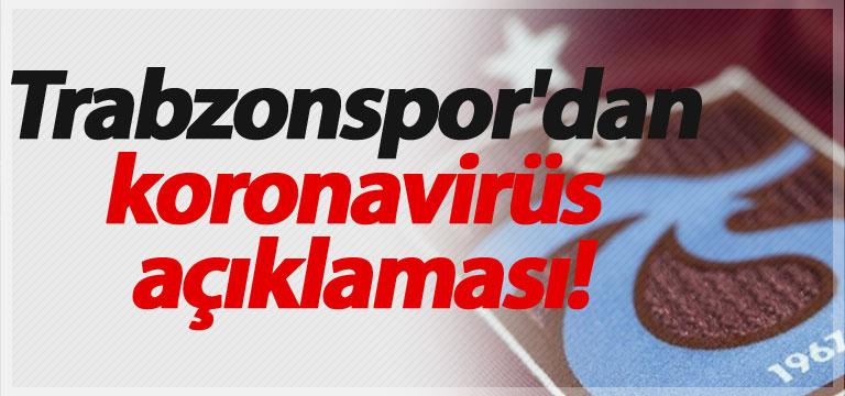 Trabzonspor'dan koronavirüs açıklaması!