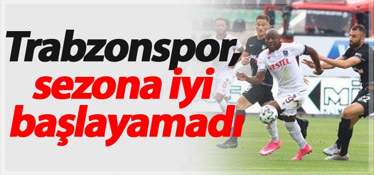 Trabzonspor, sezona iyi başlayamadı