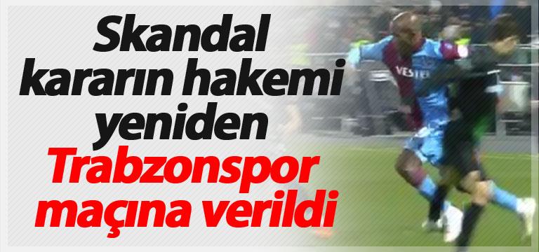 Ali Şansalan yeniden Trabzonspor maçına atandı