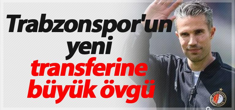 Trabzonspor'un yeni transferine büyük övgü