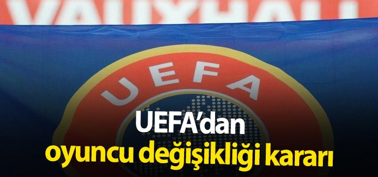 UEFA'dan yeni karar