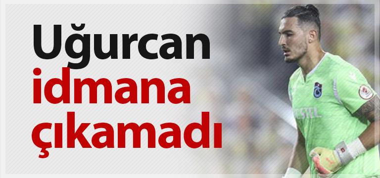 Trabzonspor'da Uğurcan Çakır sakatlandı
