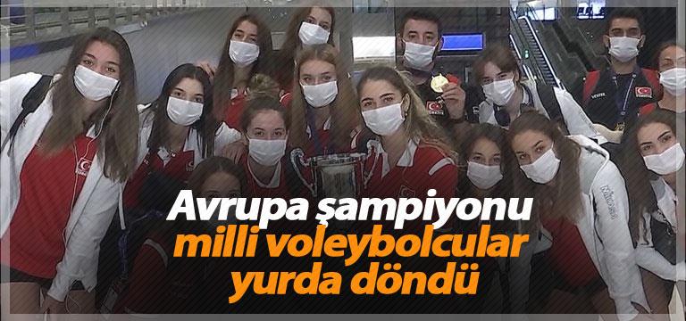 Avrupa şampiyonu milli voleybolcular yurda döndü