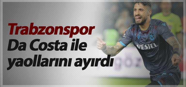 Trabzonspor Da Costa ile yollarını ayırdı