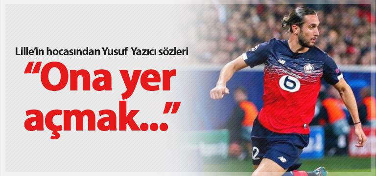 """""""Yusuf Yazıcı'ya yer açmak…"""""""