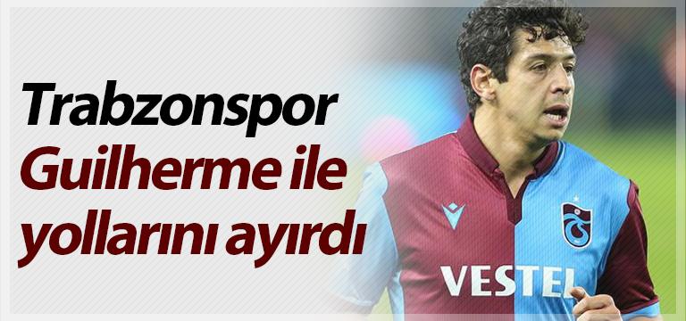 Trabzonspor Guilherme ile yollarını ayırdı
