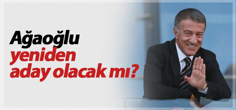 Ahmet Ağaoğlu yeniden başkan adayı olacak mı?