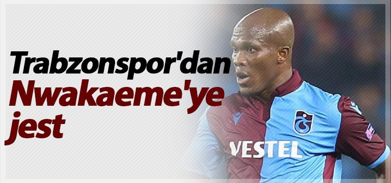 Trabzonspor'dan Nwakaeme'ye jest