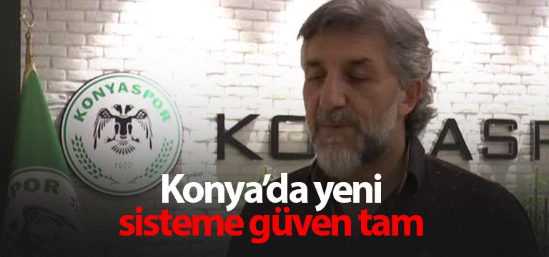 Konyaspor'da yeni sisteme güven tam