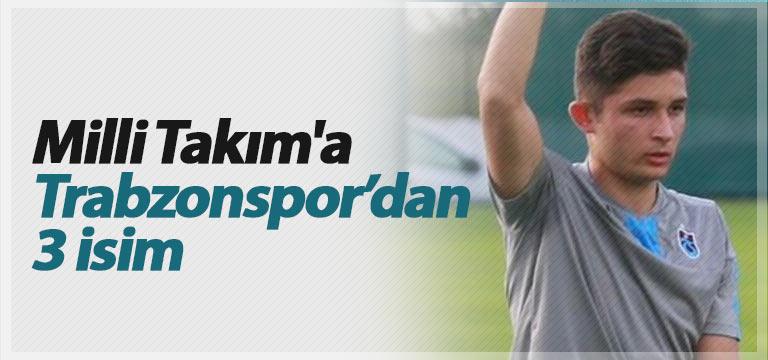 Milli Takıma Trabzonspor'dan 3 isim