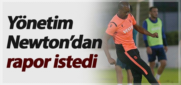 Trabzonspor yönetimi Newton'dan Rapor istedi