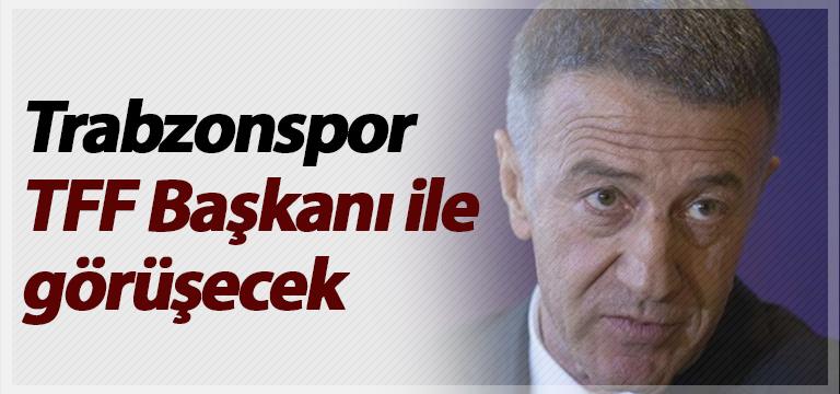 Trabzonspor TFF Başkanı ile görüşecek