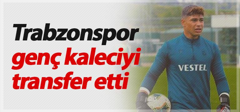 Trabzonspor genç kaleciyi transfer etti
