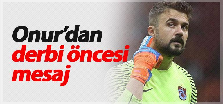 Onur'dan Trabzonspor'a destek