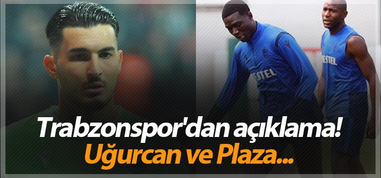 Trabzonspor'dan açıklama! Uğurcan ve Plaza…