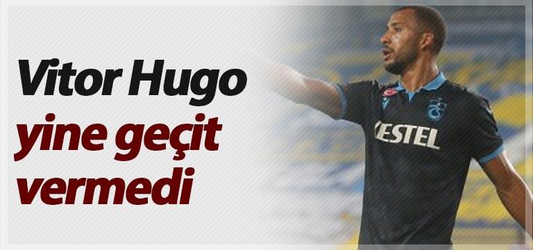 Vitor Hugo yine geçit vermedi