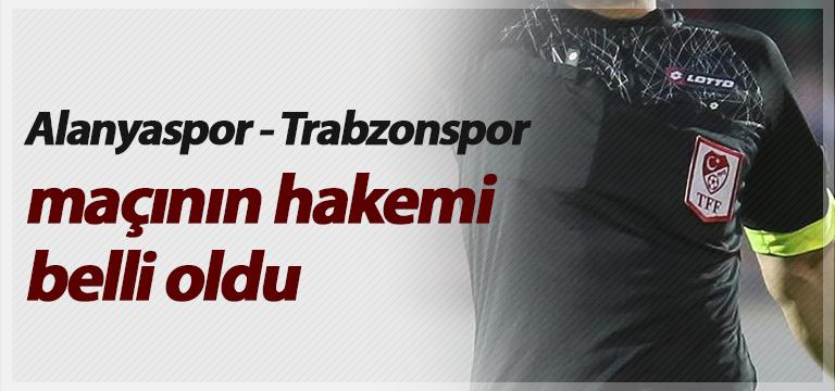 Alanyaspor – Trabzonspor maçının hakemi belli oldu