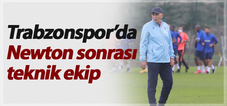Trabzonspor'da Newton sonrası teknik ekip