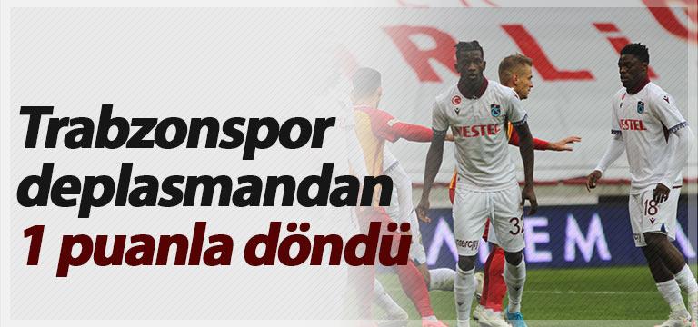 Trabzonspor deplasmandan 1 puanla döndü