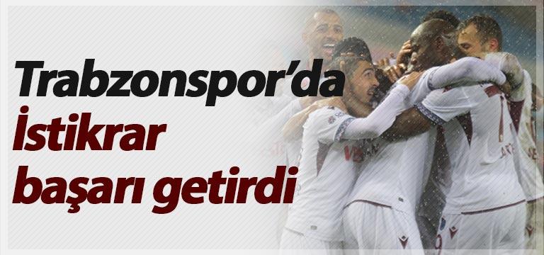 Trabzonspor'da İstikrar başarı getirdi