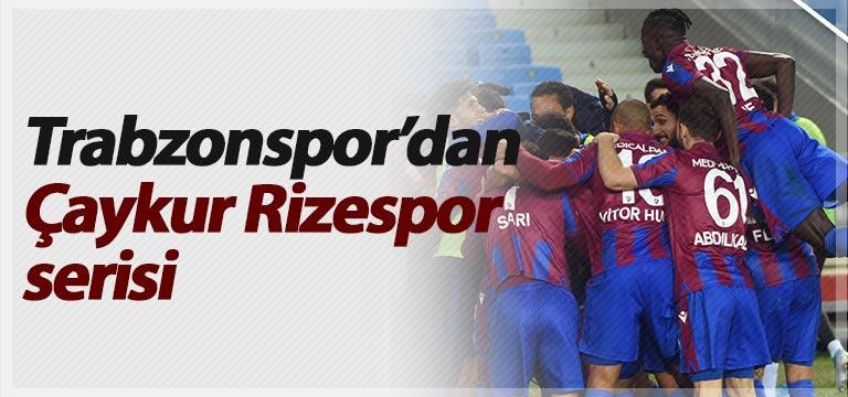 Trabzonspor'dan Çaykur Rizespor serisi
