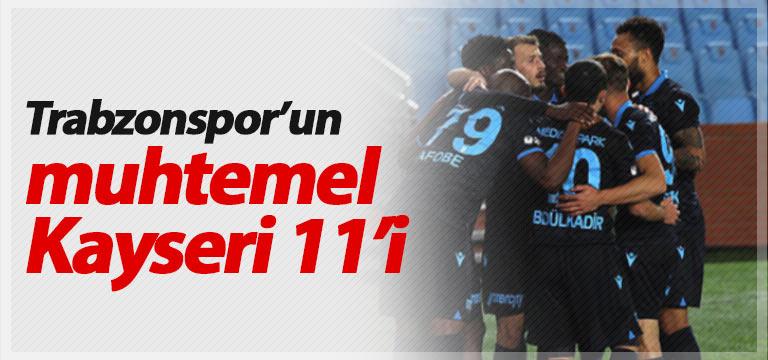 Trabzonspor Kayseri karşısına hangi 11'le çıkacak